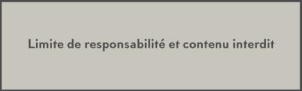 Limite-de-responsabilité-et-contenu-interdit
